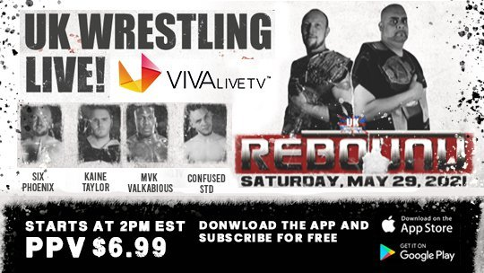 UK Wrestling Live!! REBOUND: May 29th, 2021. LIVE ON PPV...BUY YOUR TICKETS NOW